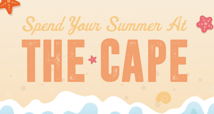 Spend your summer at the cape