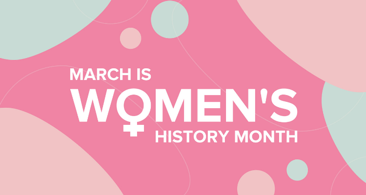 Graphic that says March is Women's History Month